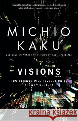 Visions: How Science Will Revolutionize the 21st Century Michio Kaku Michio Kaku 9780385484992 Anchor Books