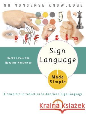 Sign Language Made Simple Karen B. Lewis Roxanne Henderson Cassio Lynm 9780385488570