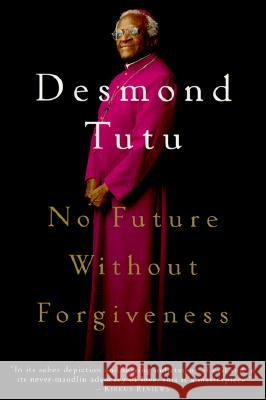 No Future Without Forgiveness Desmond Tutu 9780385496902