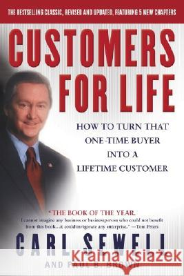 Customers for Life: How to Turn That One-Time Buyer Into a Lifetime Customer Carl Sewell Paul B. Brown 9780385504454