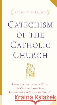 Catechism of the Catholic Church: Second Edition U S Catholic Conference                  Catholic Church                          U S Catholic Church 9780385508193