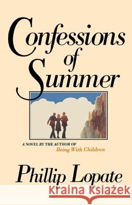 Confessions of Summer Phillip Lopate 9780385511384 Doubleday Books