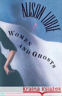 Women and Ghosts Alison Lurie 9780385518314