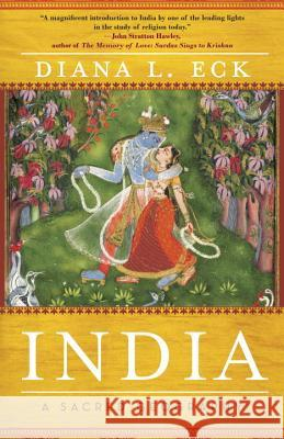 India: A Sacred Geography Diana L. Eck 9780385531924