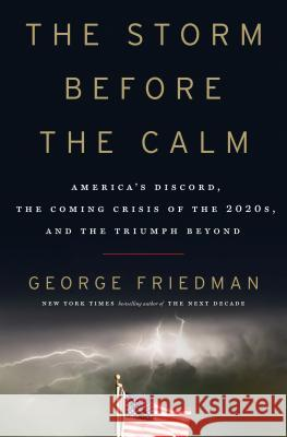 The New American Century: Crisis, Endurance, and the Future of the United States George Friedman 9780385540490