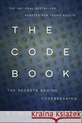 The Code Book: How to Make It, Break It, Hack It, Crack It Simon Singh 9780385730624