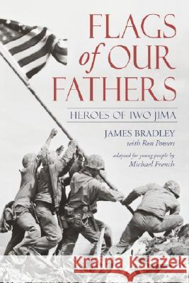Flags of Our Fathers: Heroes of Iwo Jima James Bradley Ron Powers Michael French 9780385730648