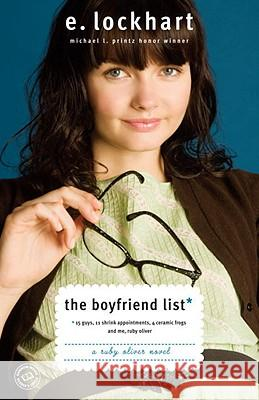 The Boyfriend List: 15 Guys, 11 Shrink Appointments, 4 Ceramic Frogs and Me, Ruby Oliver E. Lockhart 9780385732079