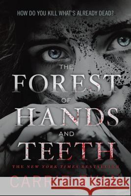 The Forest of Hands and Teeth Carrie Ryan 9780385736824