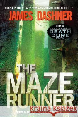The Maze Runner (Maze Runner, Book One): Book One James Dashner 9780385737951