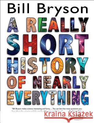 A Really Short History of Nearly Everything Bill Bryson 9780385738101