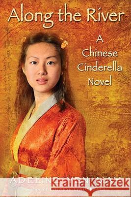 Along the River: A Chinese Cinderella Novel Adeline Yen Mah 9780385738965 Ember