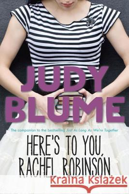Here's to You, Rachel Robinson Judy Blume 9780385739870