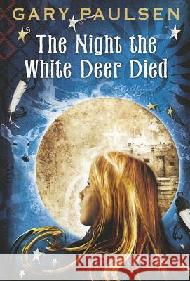 The Night the White Deer Died Gary Paulsen 9780385742351