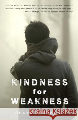 Kindness for Weakness Shawn Goodman 9780385743259 Ember