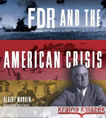 FDR and the American Crisis Albert Marrin 9780385753623