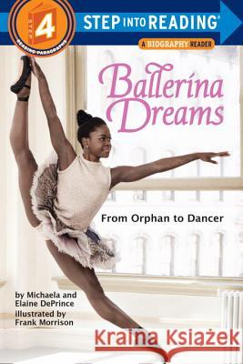 Ballerina Dreams: From Orphan to Dancer Michaela Deprince 9780385755153