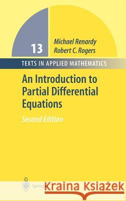 An Introduction to Partial Differential Equations Michael Renardy Robert C. Rogers 9780387004440