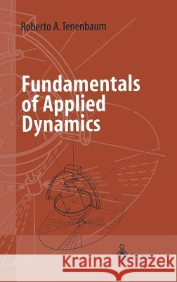 Fundamentals of Applied Dynamics Roberto Tenenbaum Elvyn Laura Marshall 9780387008875