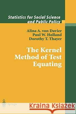 The Kernel Method of Test Equating Alina Von Davier P. Holland A. Vo 9780387019857