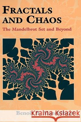 Fractals and Chaos: The Mandelbrot Set and Beyond Benoit Mandelbrot C. J. G. Evertsz M. C. Gutzwiller 9780387201580