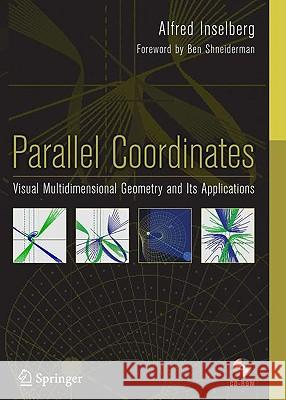 Parallel Coordinates: Visual Multidimensional Geometry and Its Applications [With CDROM] Alfred Inselberg 9780387215075