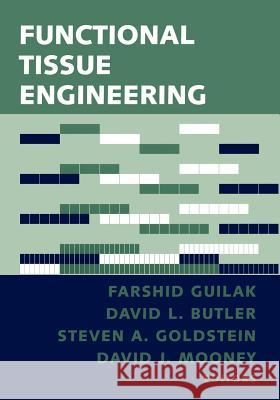 Functional Tissue Engineering Farshid Guilak David L. Butler Steven A. Goldstein 9780387220130