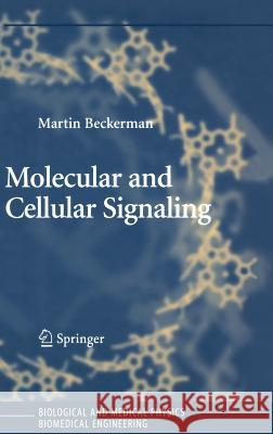 Molecular and Cellular Signaling Martin Beckerman 9780387221304
