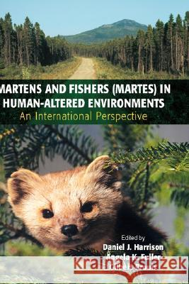Martens and Fishers (Martes) in Human-Altered Environments: An International Perspective Daniel J. Harrison Daniel J. Harrison 9780387225807