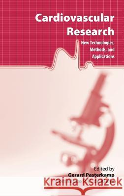 Cardiovascular Research: New Technologies, Methods, and Applications Gerard Pasterkamp Dominique Pv de Kleijn 9780387233284
