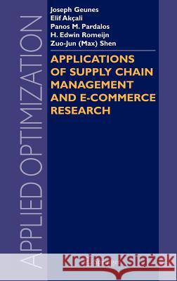 Applications of Supply Chain Management and E-Commerce Research Geunes                                   Joseph Geunes 9780387233918