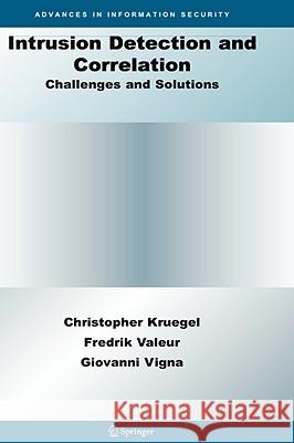 Intrusion Detection and Correlation: Challenges and Solutions Christopher Kruegel Fredrik Valeur Giovanni Vigna 9780387233987