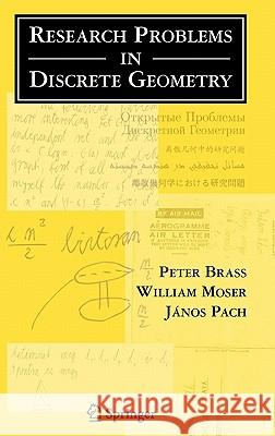 Research Problems in Discrete Geometry Peter Brass Janos Pach William Moser 9780387238159