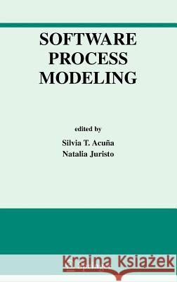 Software Process Modeling Silvia T. Acuna 9780387242613