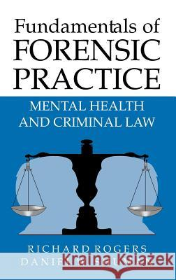 Fundamentals of Forensic Practice: Mental Health and Criminal Law Richard Rogers Daniel W. Shuman 9780387252261