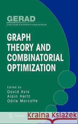 Graph Theory and Combinatorial Optimization David Avis Alain Hertz Odile Marcotte 9780387255910 Springer
