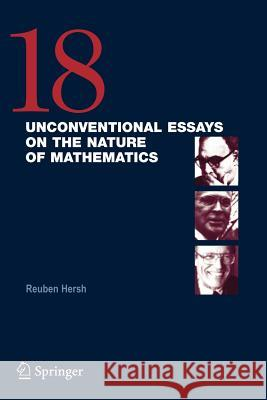 18 Unconventional Essays on the Nature of Mathematics Reuben Hersh 9780387257174