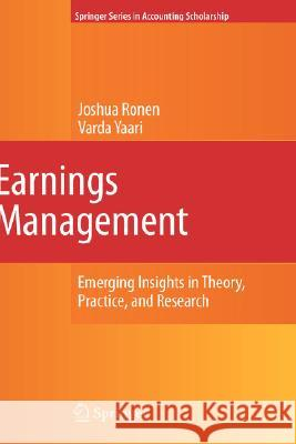 Earnings Management: Emerging Insights in Theory, Practice, and Research Joshua Ronen Varda Yaari 9780387257693