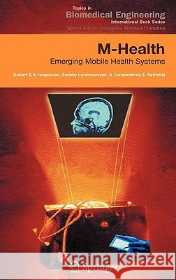 M-Health: Emerging Mobile Health Systems Robert Istepanian Swamy Laxminarayan Constantinos S. Pattichis 9780387265582