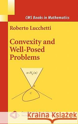 Convexity and Well-Posed Problems Roberto Lucchetti Lucchetti R.                             R. Lucchetti 9780387287195