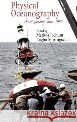 Physical Oceanography: Developments Since 1950 M. Jochum Markus Jochum Raghu Murtugudde 9780387302614