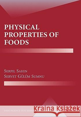 Physical Properties of Foods Serpil Sahin Servit Gulu Servet Gulu 9780387307800 Springer
