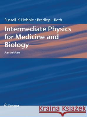 Intermediate Physics for Medicine and Biology Russell K. Hobbie Bradley J. Roth 9780387309422
