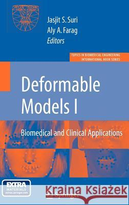 Deformable Models: Biomedical and Clinical Applications [With CDROM] Jasjit S. Suri Aly Farag 9780387312019