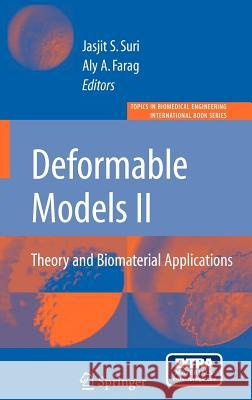 Deformable Models : Theory and Biomaterial Applications Jasjit S. Suri Aly A. Farag 9780387312040