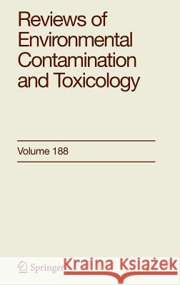 Reviews of Environmental Contamination and Toxicology 188 George W. Ware David M. Whitacre 9780387319117