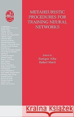 Metaheuristic Procedures for Training Neural Networks Enrique Alba Rafael Marti 9780387334158