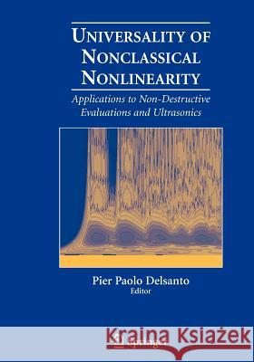 Universality of Nonclassical Nonlinearity: Applications to Non-Destructive Evaluations and Ultrasonics Pier Paolo Delsanto 9780387338606
