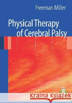 Physical Therapy of Cerebral Palsy Freeman Miller Freeman Miller 9780387383033