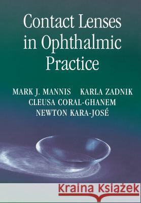 Contact Lenses in Ophthalmic Practice Mark J. Mannis Karla Zadnik Cleusa Coral-Ghanem 9780387404004